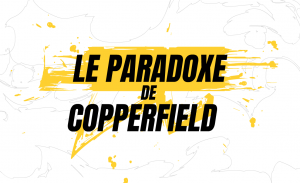 Le PARADOXE de COPPERFIELD