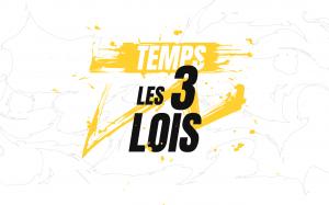 TEMPS : LES 3 LOIS